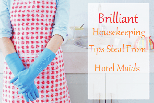 Brilliant Housekeeping Tips Steal From Hotel Maids