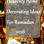 Heavenly Home Decorating Ideas for Ramadan 2018