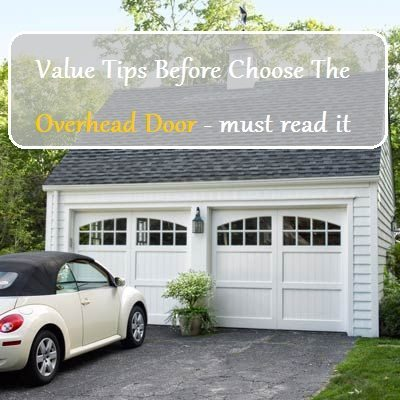Value Tips Before Choose The Overhead Door - must read it