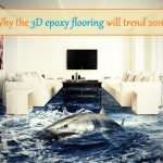Why the 3D epoxy flooring will trend 2018/2017