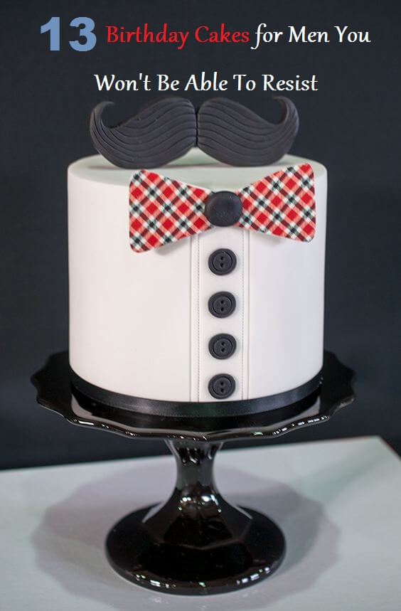 Images Of A Birthday Cake For A Man : 13 Birthday Cakes for Men You Wonot Be Able To Resist ...