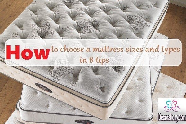 How to choose a mattress sizes and types in 8 tips decor for Buying a mattress tips