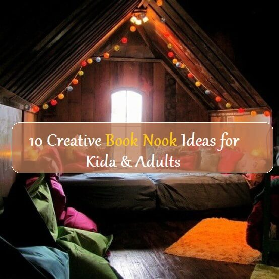 10 Creative Book Nook Ideas for Kida & Adults