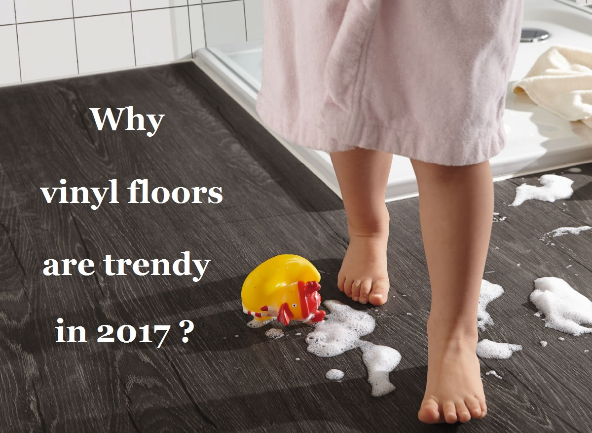 Why Vinyl Floors Are Trendy In 2017 Decoration Y