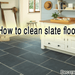How clean slate floor and tiles