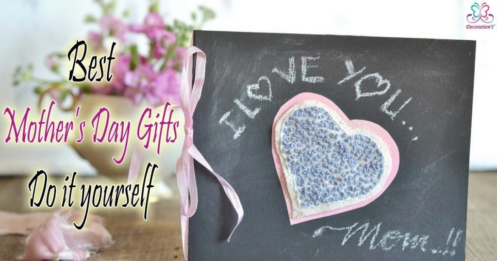 Best Gifts for mothers day ( Do it yourself )
