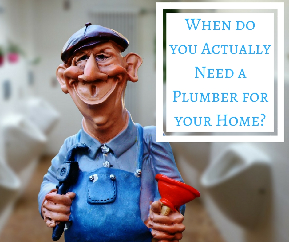 when do you really need a plumber